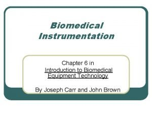 Biomedical Instrumentation Chapter 6 in Introduction to Biomedical