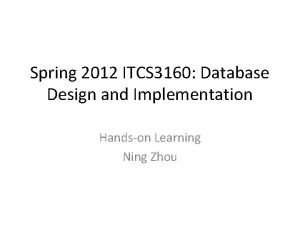 Spring 2012 ITCS 3160 Database Design and Implementation
