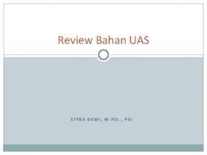 Review Bahan UAS CITRA DEWI M PSI PSI