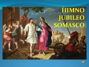 HIMNO JUBILEO SOMASCO 500 aos de la Liberacin