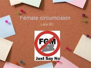 Female circumcision Lara 9 D What is Female