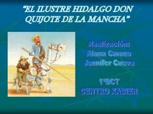EL ILUSTRE HIDALGO DON QUIJOTE DE LA MANCHA