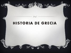 HISTORIA DE GRECIA UBICACIN DE GRECIA ISLAS Y