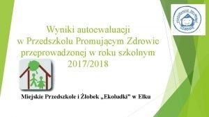 Wyniki autoewaluacji w Przedszkolu Promujcym Zdrowie przeprowadzonej w