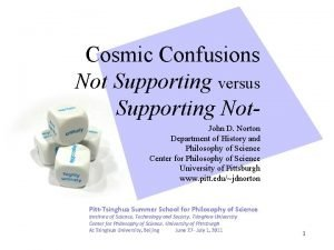 Cosmic Confusions Not Supporting versus Supporting Not John