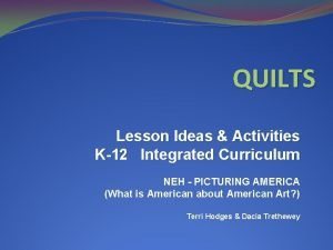 QUILTS Lesson Ideas Activities K12 Integrated Curriculum NEH