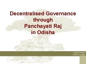 Decentralised Governance through Panchayati Raj in Odisha AMITA