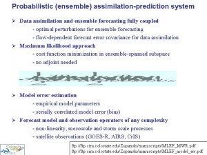 Probabilistic ensemble assimilationprediction system Data assimilation and ensemble