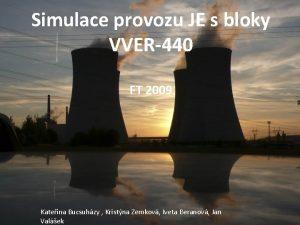 Simulace provozu JE s bloky VVER440 FT 2009