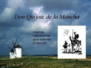 Don Quijote de la Mancha Algunas instrucciones para