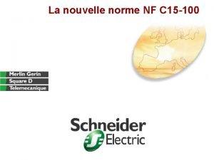 La nouvelle norme NF C 15 100 Domaine