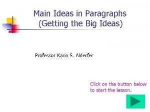 Main Ideas in Paragraphs Getting the Big Ideas
