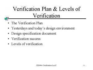 Verification Plan Levels of Verification The Verification Plan