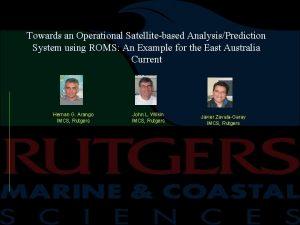 Towards an Operational Satellitebased AnalysisPrediction System using ROMS