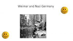 Weimar and Nazi Germany Weimar and Nazi Germany