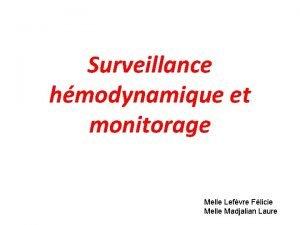 Surveillance hmodynamique et monitorage Melle Lefvre Flicie Melle
