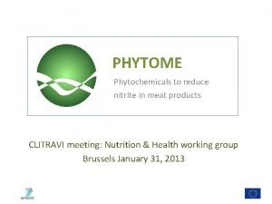 PHYTOME Phytochemicals to reduce nitrite in meat products