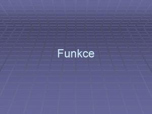 Funkce Funkce Pojem funkce Souadnice bod Definice funkce