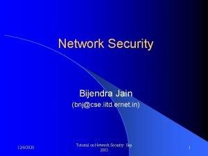Network Security Bijendra Jain bnjcse iitd ernet in