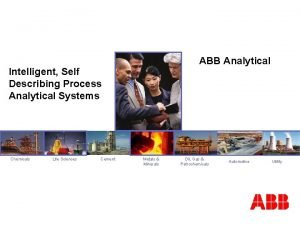 ABB Analytical Intelligent Self Describing Process Analytical Systems