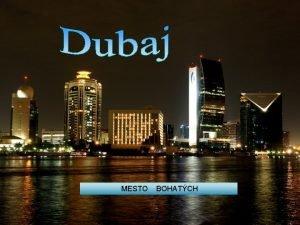 MESTO BOHATCH Dubaj Spojen Arabsk Emirty UAE Zkladn