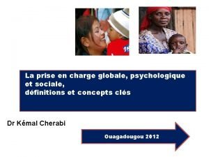 La prise en charge globale psychologique et sociale
