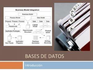 BASES DE DATOS Introduccin Almacenamiento de informacin Sistemas