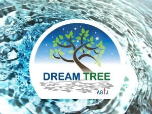The Dream Tree Familys Mission is to change
