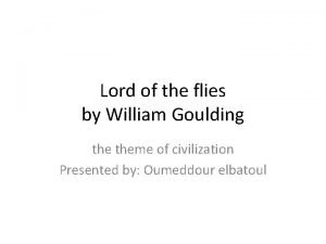 Lord of the flies by William Goulding theme