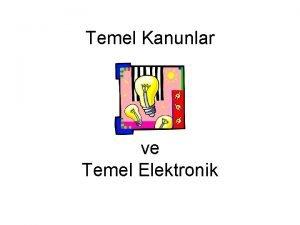 Temel Kanunlar ve Temel Elektronik Ohm Kanunu Akm