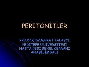 PERTONTLER YRD DO DR MURAT KALAYCI YEDTEPE NVERSTES