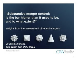 Substantive merger control is the bar higher than