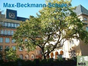 MaxBeckmannSchule Informationen zur gymnasialen Oberstufe Informationen zur gymnasialen