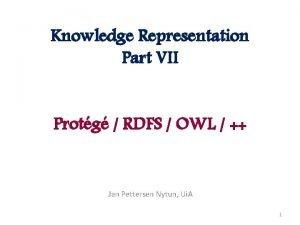 Knowledge Representation Part VII Protg RDFS OWL Jan