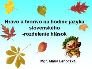 Hravo a tvorivo na hodine jazyka slovenskho rozdelenie