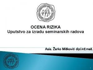 OCENA RIZIKA Uputstvo za izradu seminarskih radova Asis