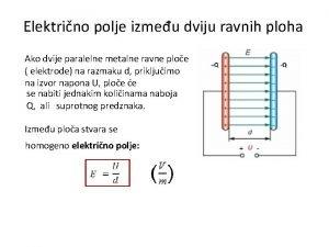 Elektrino polje izmeu dviju ravnih ploha Ako dvije