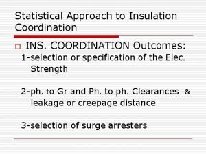 Statistical Approach to Insulation Coordination o INS COORDINATION