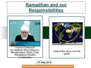 Ramadhan and our Responsibilities Sermon Delivered by Hadhrat