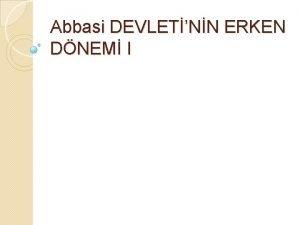 Abbasi DEVLETNN ERKEN DNEM I 1 Siyas Erki