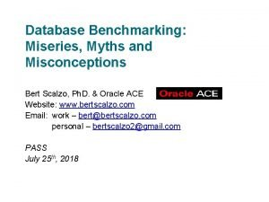 Database Benchmarking Miseries Myths and Misconceptions Bert Scalzo