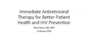 Immediate Antiretroviral Therapy for Better Patient Health and