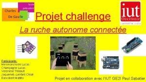 Projet challenge La ruche autonome connecte Participants Minsmonchoski