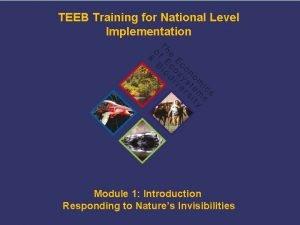TEEB Training for National Level Implementation Module 1