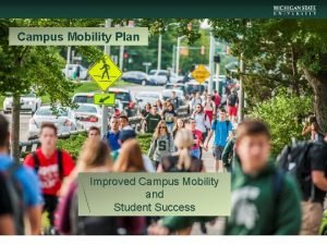 Campus Mobility Plan Improved Campus Mobility and Student