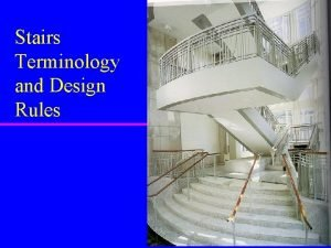 Stairs Terminology and Design Rules Why Stairs u