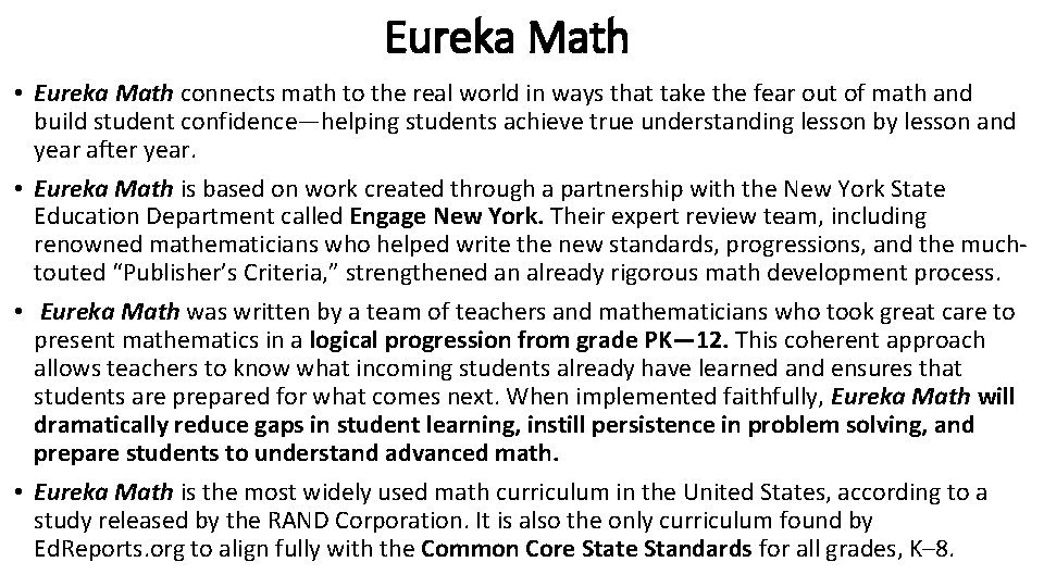 Eureka Math Eureka Math connects math to the
