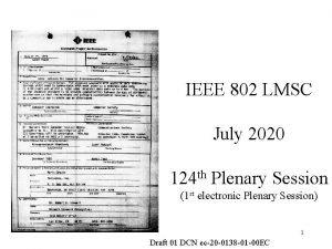 IEEE 802 LMSC July 2020 124 th Plenary