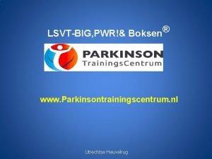 LSVTBIG PWR Boksen www Parkinsontrainingscentrum nl Utrechtse Heuvelrug
