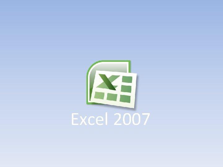 Excel 2007 Microsoft Excel Elektronik tablolama veya hesaplama